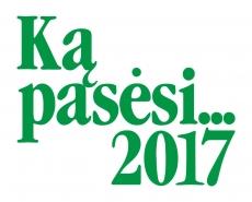 """""""Ką pasėsi… 2017"""""""